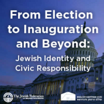 From Election to Inauguration and Beyond: JEwish Identity and Civic Responsibility copy over US Capitol