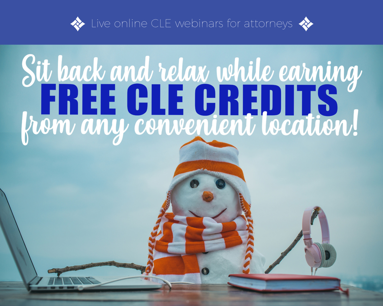 Free CLE Credits - Snowman with Laptop and Headphones