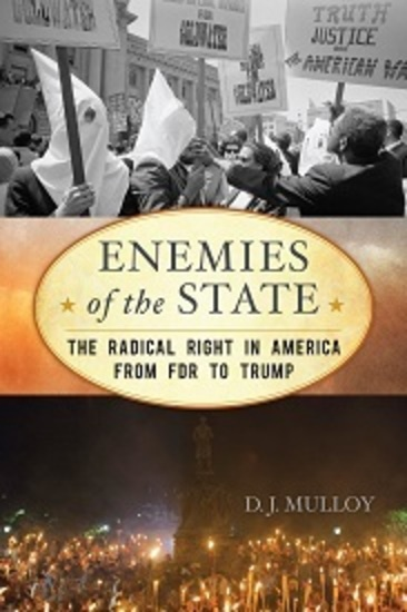 Enemies of the State: The Radical Right in America from FDR to Trump, Updated Edition