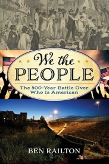 We the People The 500-Year Battle Over Who Is American