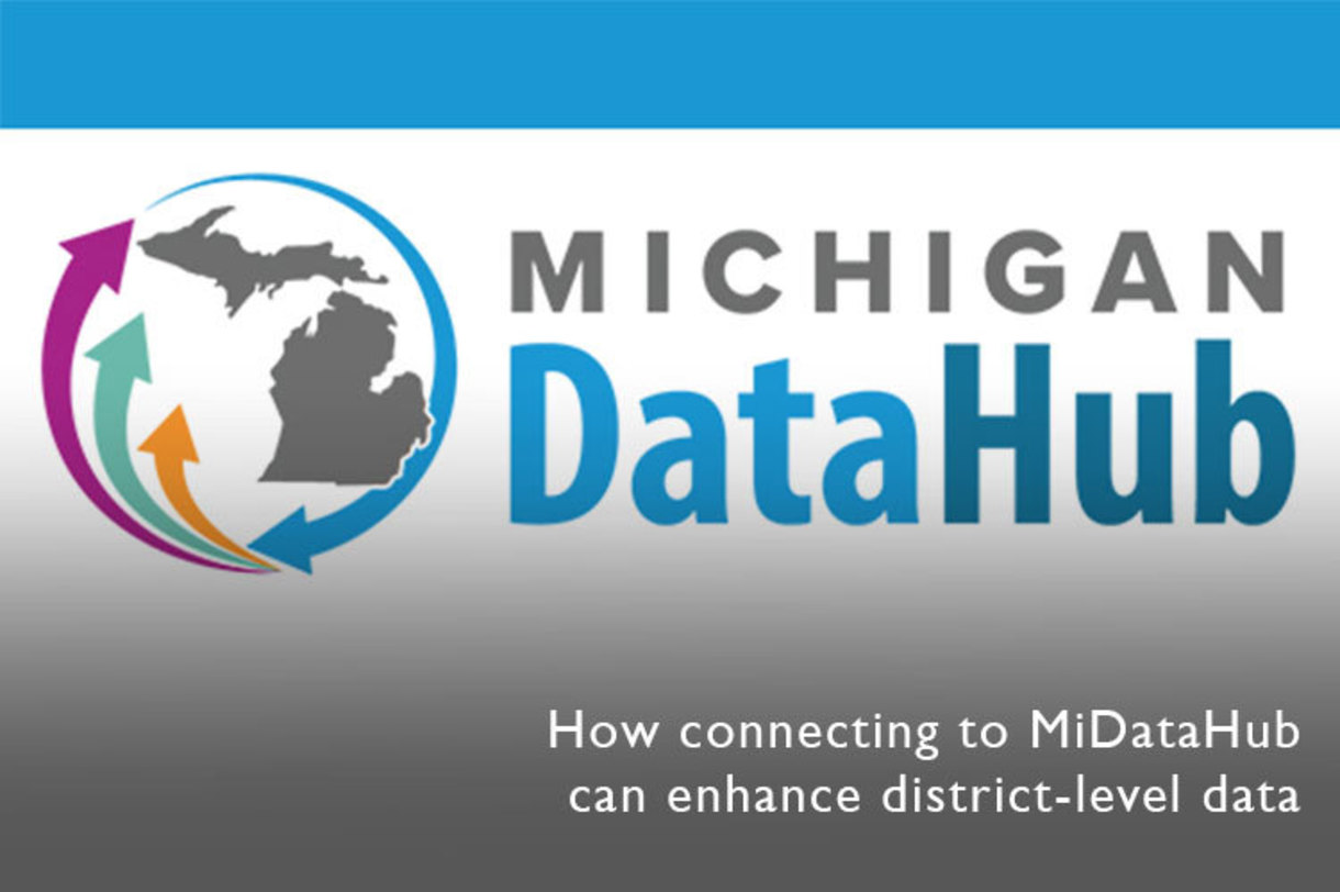 How connecting to Michigan Data Hub can enhance district-level data