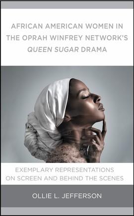 African American Women in the Oprah Winfrey Network's Queen Sugar Drama