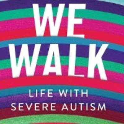 We Walk: Life with Severe Autism book cover