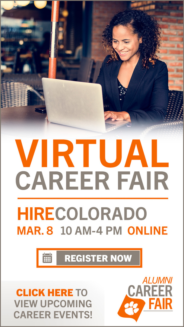 Virtual Career Fair HireColorado Mar 8 10am - 4 pm Online Register Now Click here to view upcoming career events! Alumni Career Fair