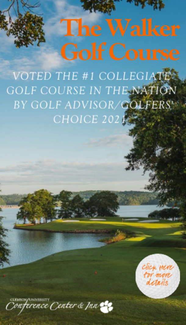 The Walker Golf Course - Voted the #1 Collegiate Golf Course in the Nation by Golf Advisor/Golfer's Choice 2021 Cick here for more details. Clemson University Conference Center and Inn
