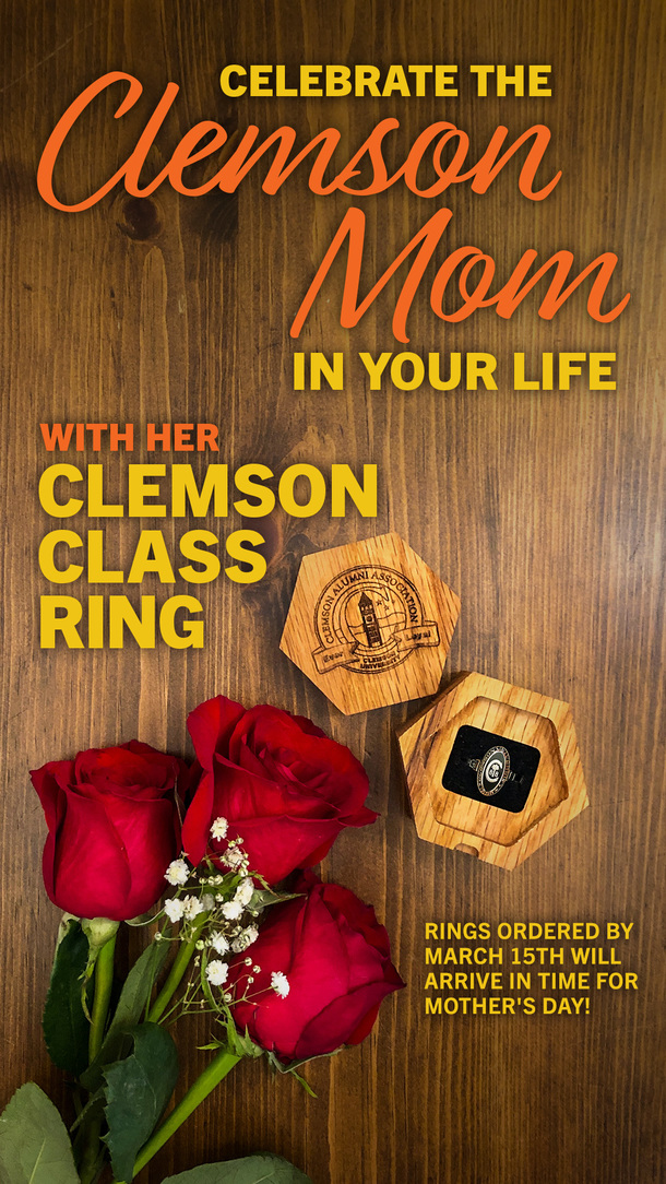 Celebrate the Clemson Mom in Your Life with her Clemson Class Ring. Rings purchased bby March 15th will arrive in time for Mother's Day