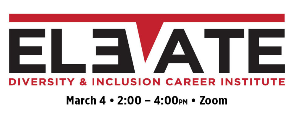 Elevate: Diversity & Inclusion Career Institute, March 4th 2:00-4:00pm, Zoom