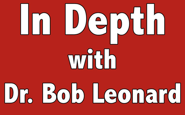 Red graphic with white text outlined in black IN DEPTH WITH DR. BOB LEONARD