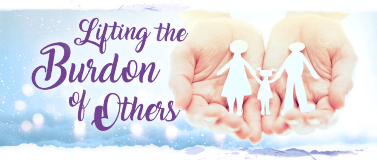 Lifting the Burdon of Others