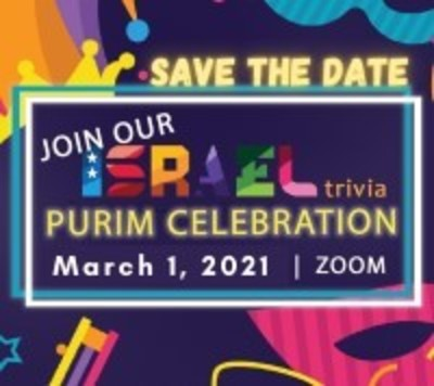 Save the Date, join our Israel trivia Purim Celebration March 1, 2021