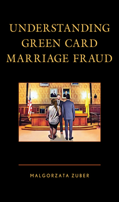 Understanding Green Card Marriage Fraud