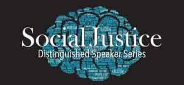 Social Justice Distinguished Speaker Series
