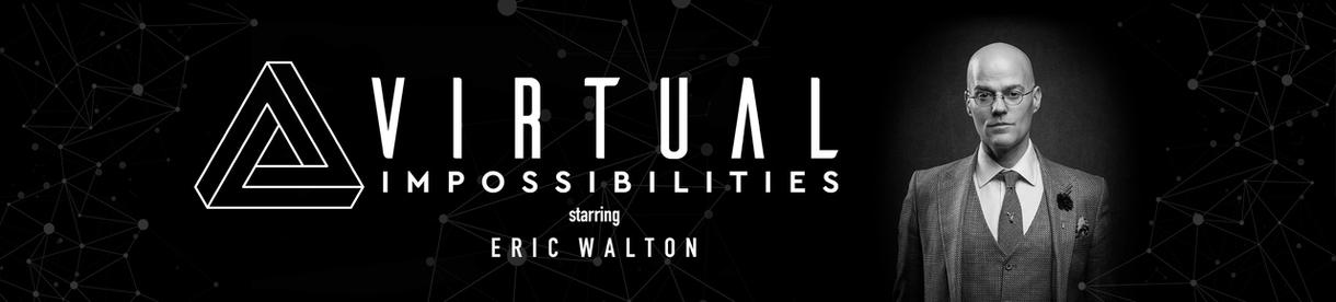 Virtual Impossibilities Starring Eric Walton