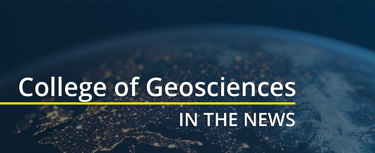 College of Geosciences in the news