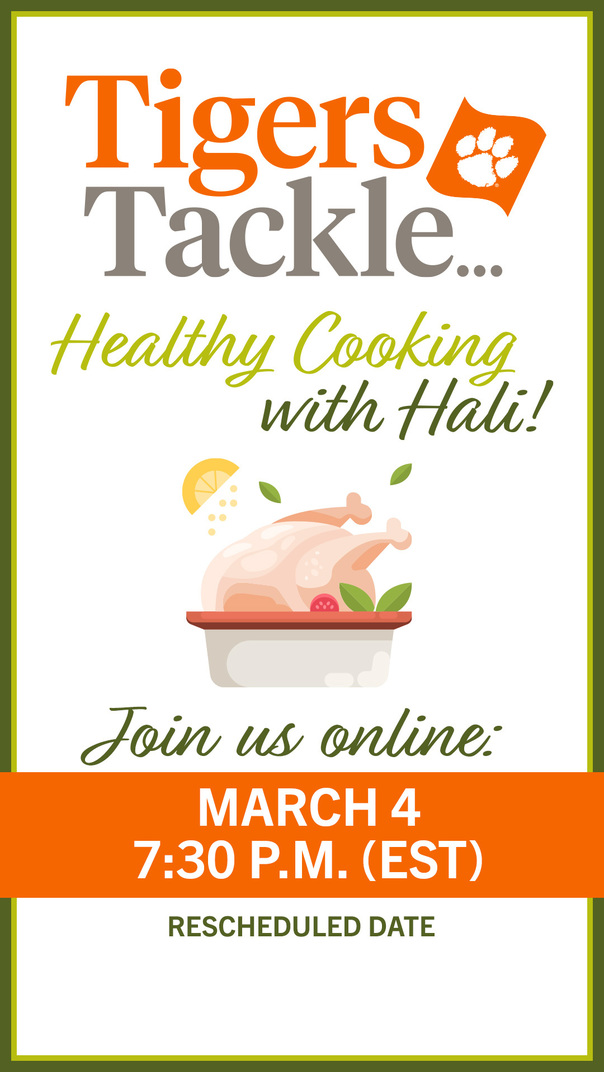 Tigers Tackle Healthy Cooking with Hali! Join us online: March 4, 7:30pm (EST) Rescheduled date