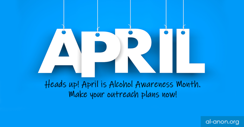 Blue and white image displaying the word April with each letter hanging from a string. Below it, the words Heads up! April is Alcohol Awareness Month. Make your outreach plans now!