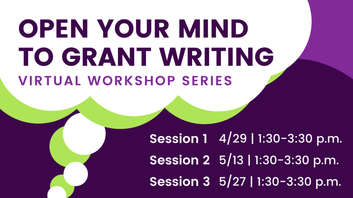 Open Your Mind to Grant Writing: Virtual Workshop Series