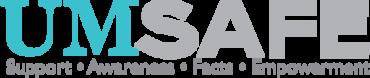 UM Safe Support • Awareness • Facts • Empowerment logo
