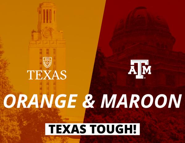 Orange and Maroon Texas Tough!