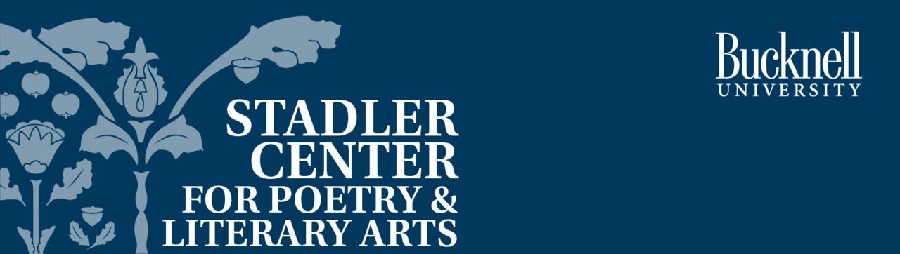 Stadler Center for Poetry & Literary Arts Newsletter