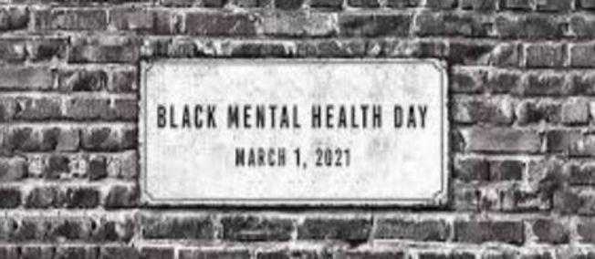 Black Mental Health Day - March 1, 2021