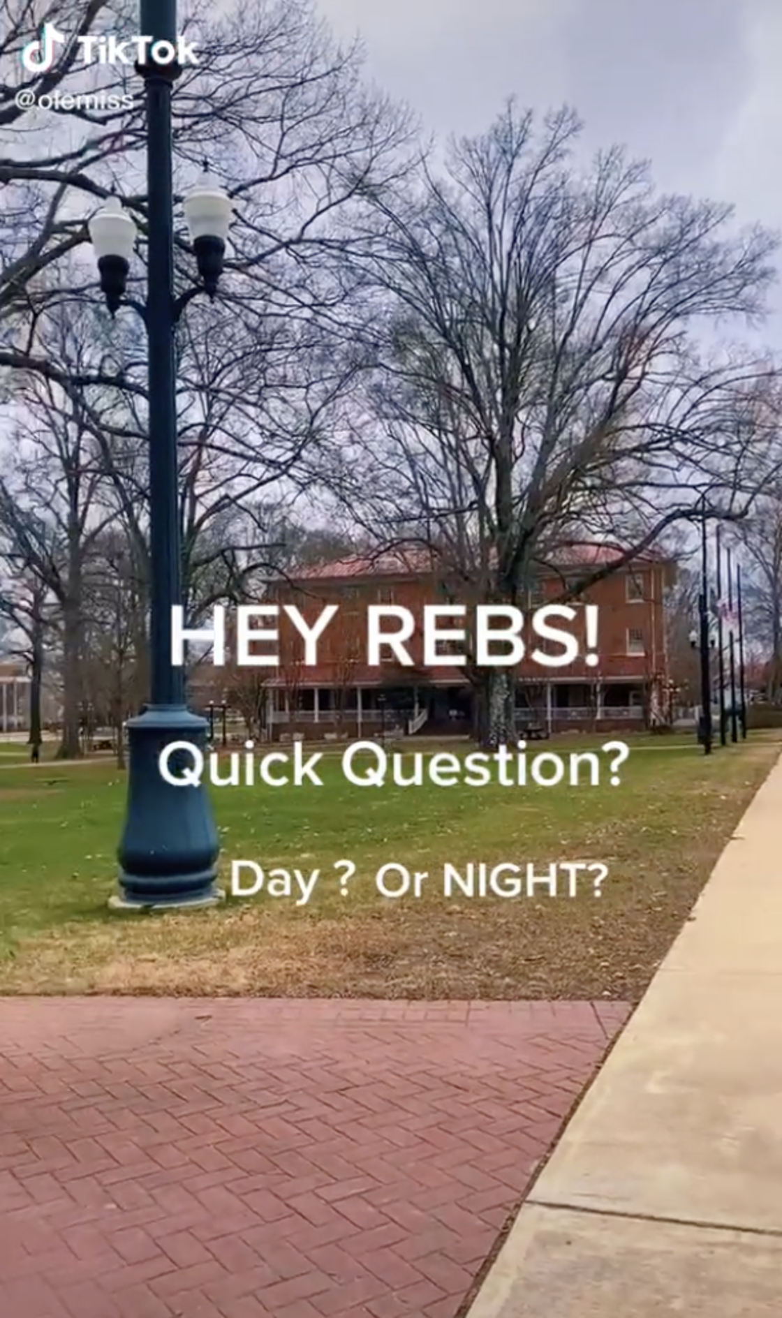 TikTok OleMiss text says Hey Rebs! Quick Question? Day? or NIGHT?