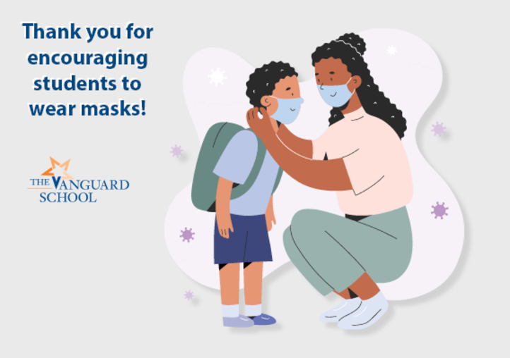 Thank you for encouraging students to wear masks