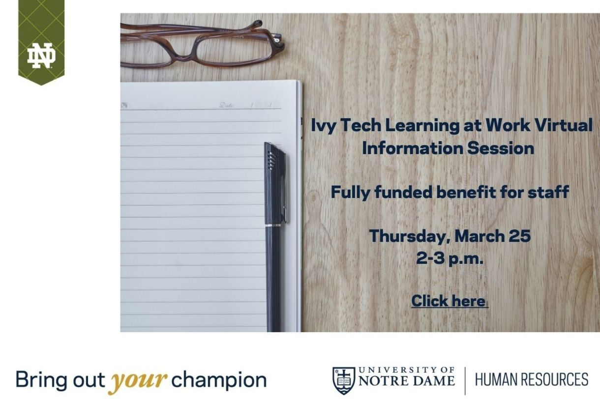 Information session Ivy Tech Associate Degree of Applied Science in Business Administration Fully funded benefit for staff Thursday, March 25 2-3 p.m.. via Zoom Click (button)