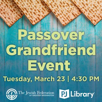 Passover Grandfriend Event