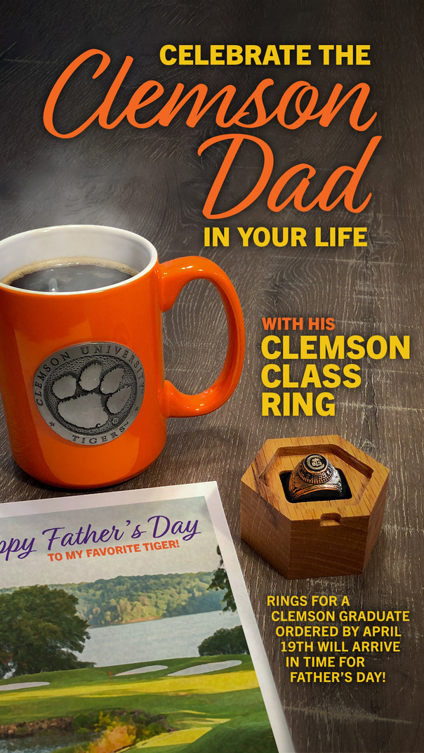 Celebrate the Clemson Dad in your life with his Clemson class ring. Rings for a Clemson graduate ordered by April 19th will arrive in time for Father's Day!