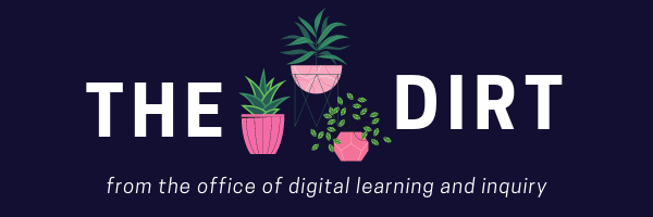 The DIRT - Office of Digital Learning & Inquiry