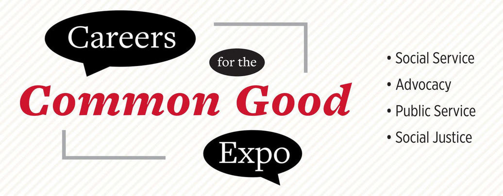 Careers for the Common Good Expo: Social Service, Advocacy, Public Service, Social Justice