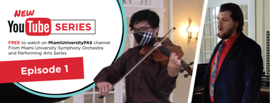 New Youtube Series: Free to watch on Miami Universuty PAS Channel, Miami University Symony Orchestra and Performing Arts series