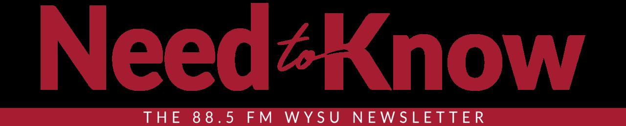 Need to Know - The 88.5 FM WYSU Newsletter