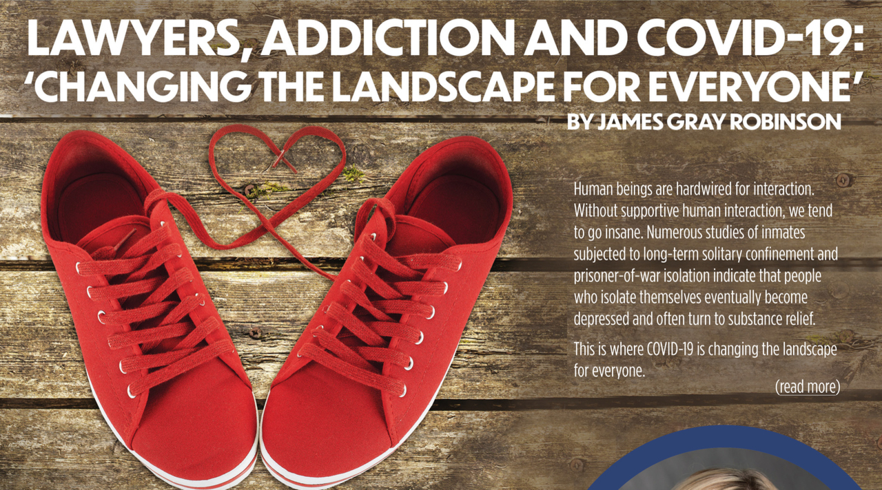 Lawyers Addiction & Covid-19:  Changing The Landscape for Everyone By James Gray Robinson