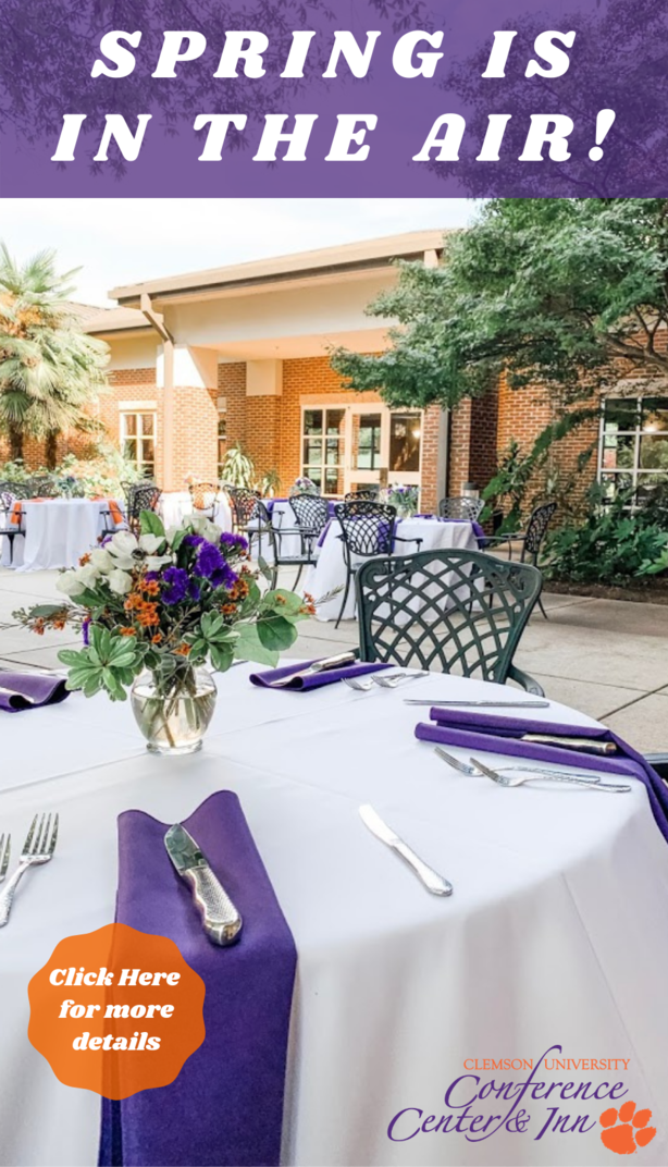 Spring is in the Air, Click here for more details, Clemson University Conference Center & Inn