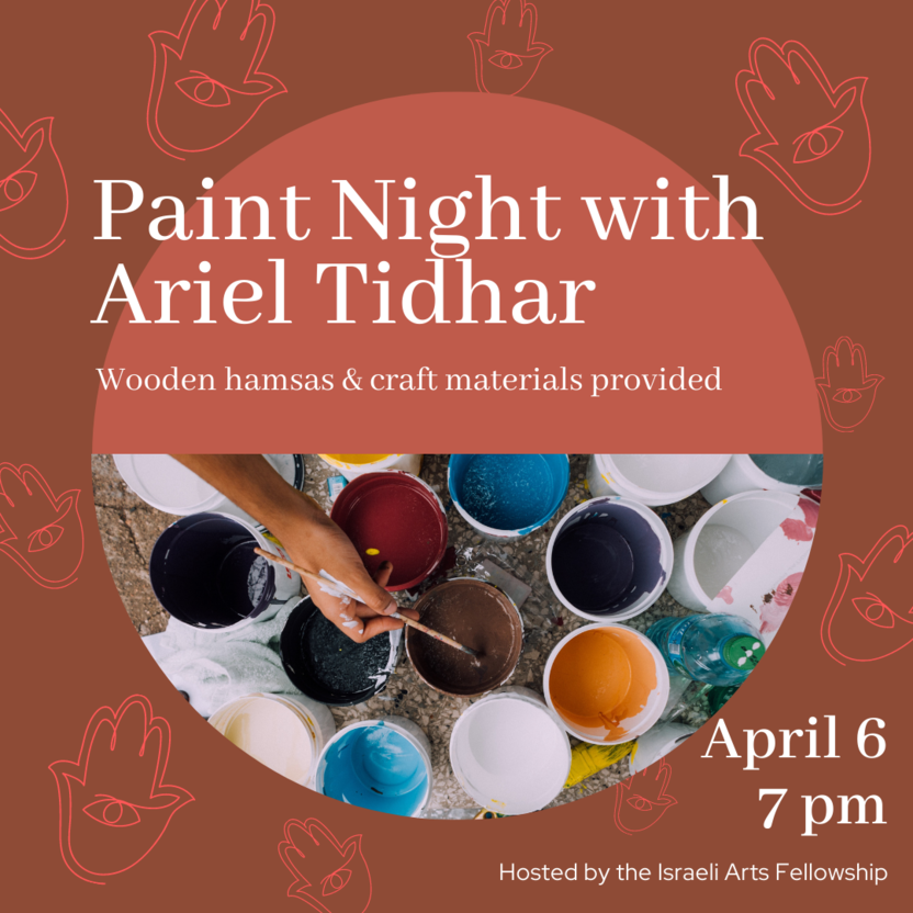 Text reads: Paint Night with Ariel Tidhar, wooden hamsas & craft materials provided April 6, 7pm. Image is of open paint jars in many colors