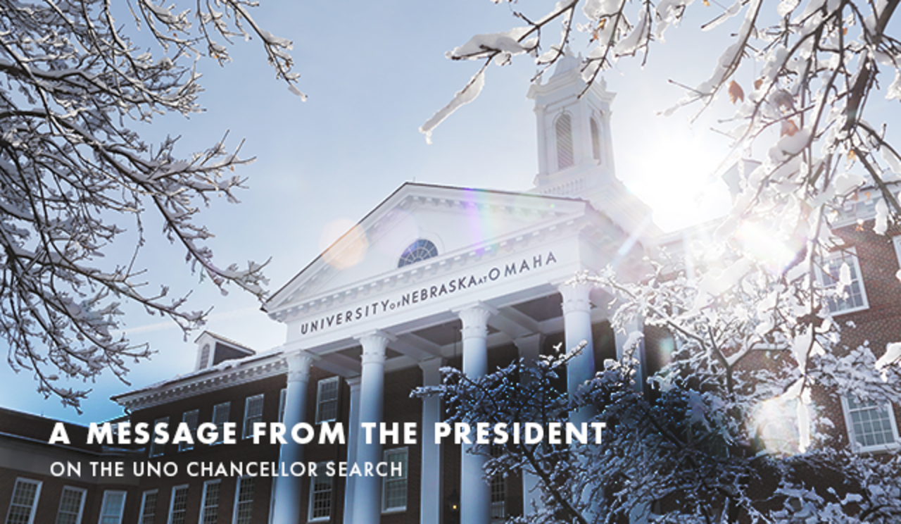 A Message from the President on the UNO Chancellor Search