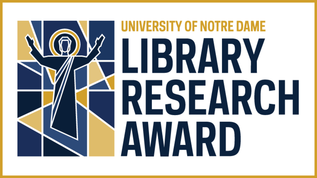 Unniversity of Notre Dame Library Research Award