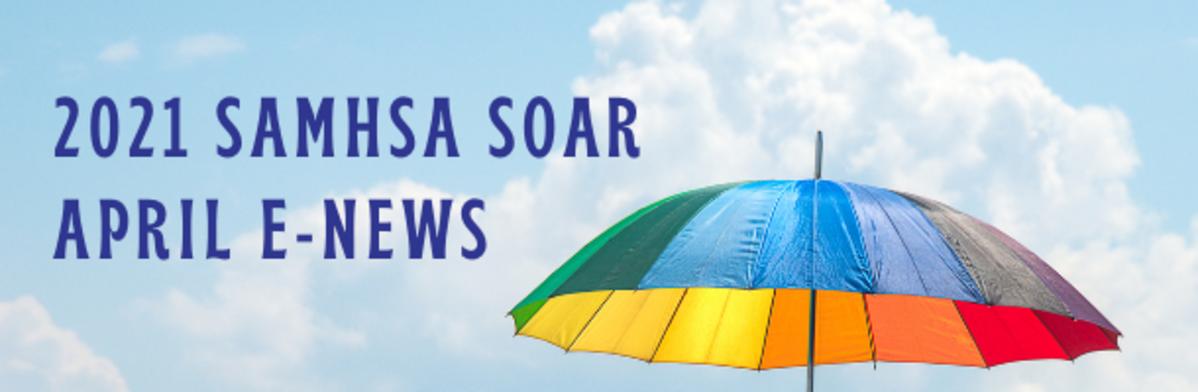 2021 SAMHSA SOAR April eNews