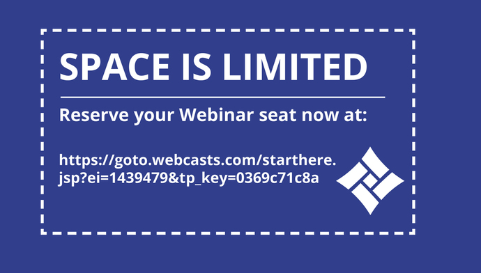 Space is Limited Reserve your Webinar seat now at: