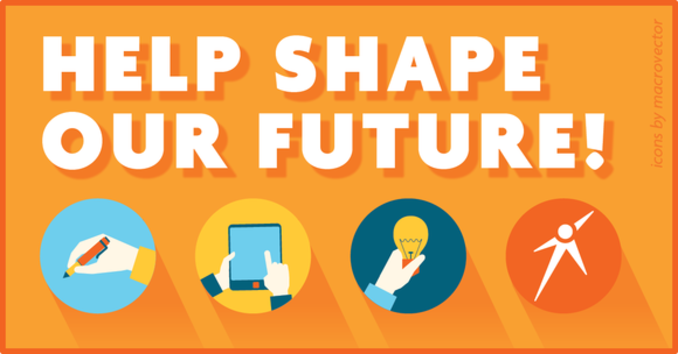 Help shape our future! Check your email for details.