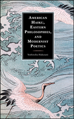 American Haiku, Eastern Philosophies, and Modernist Poetics
