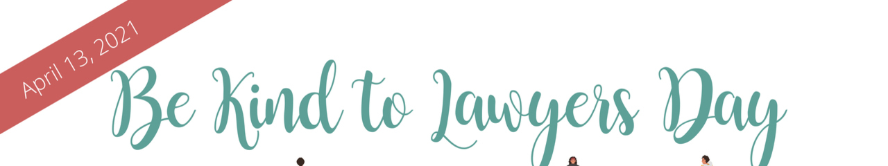 April 13 2021 Be Kind to Lawyers Day