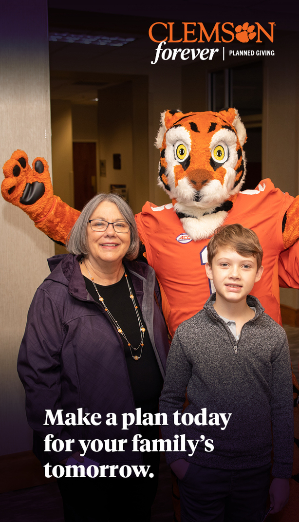 Clemson Forever Planned Giving - Make a plan today for your family's tomorrow.