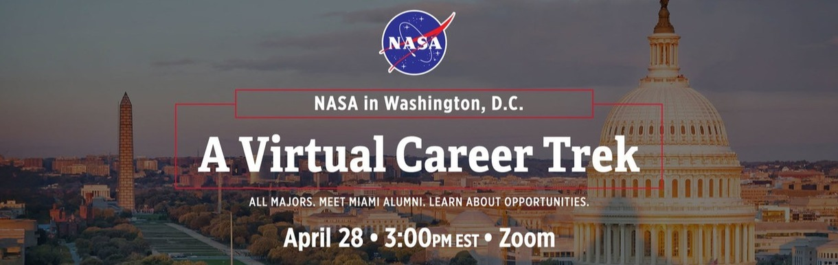 Virtual Career Trek: NASA in Washington, D.C. All majors, meet Miami Alumni, Learn about Opprotunities. April 28, 3:00pm EST on Zoom. Background: Washington D.C. sunset with Capitol building and Washington Monument.