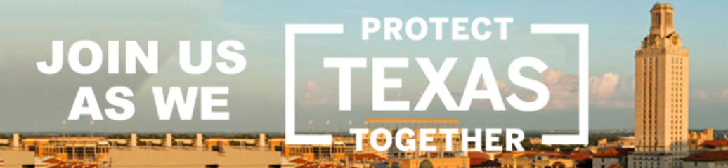 Join Us as We Protect Texas Together