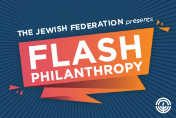 The Jewish Federation presents Flash Philanthropy