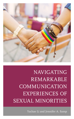 Navigating Remarkable Communication Experiences of Sexual Minorities