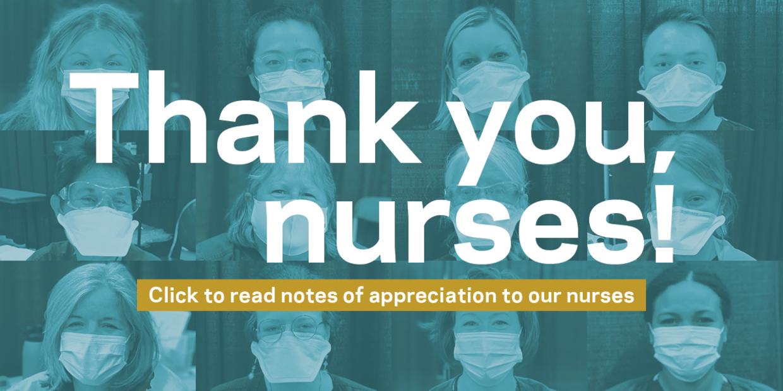 Thank you nurses. Click to read notes of appreciation to our nurses.